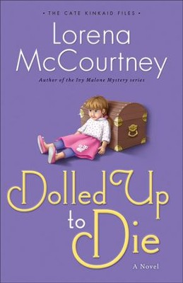 Dolled Up to Die, Cate Kincaid Files Series #2   -     By: Lorena McCourtney