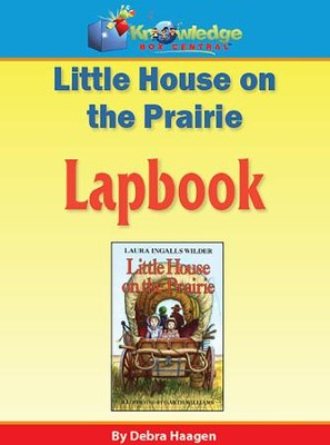 Little House on the Prairie Lapbook (Printed Edition)  -     By: Debra Haagen