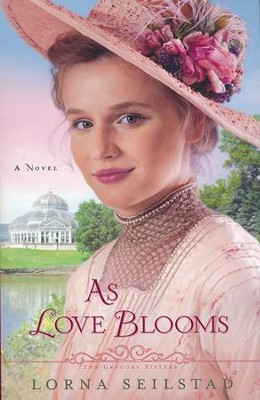 #3: As Love Blooms  -     By: Lorna Seilstad