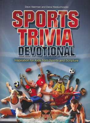 Sports Trivia Devotional: Inspiration for Kids from Sports and Scripture  -     By: Dave Veerman, Dana Niesluchowski, Livingstone Corporation