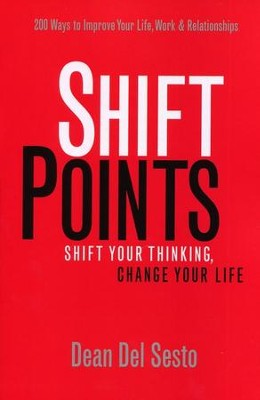 ShiftPoints: Shift Your Thinking, Change Your Life  -     By: Dean Del Sesto