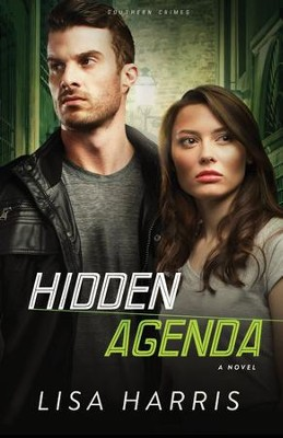 Hidden Agenda, Southern Crimes Series #3   -     By: Lisa Harris