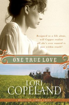 One True Love: Belles of Timber Creek, Book Three - eBook  -     By: Lori Copeland