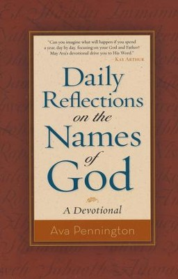 Daily Reflections on the Names of God: A Devotional  -     By: Ava Pennington