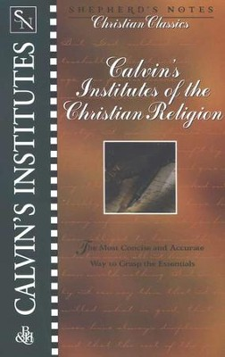Calvin's Institutes of the Christian Religion    -     By: John Calvin