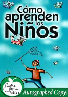 Como Aprenden Los Ninos: How Children Learn - Autographed Edition   -     By: Cynthia Ulrich Tobias