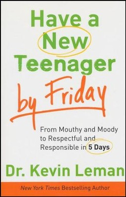 Have a New Teenager by Friday  -     By: Dr. Kevin Leman