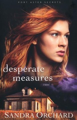 #3: Desperate Measures  -     By: Sandra Orchard
