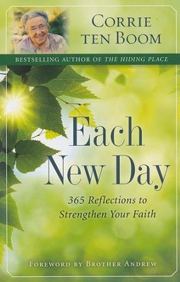 Each New Day: 365 Reflections to Strengthen Your Faith   -     By: Corrie ten Boom
