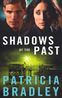 Shadows of the Past, Logan Point Series #1   -     By: Patricia Bradley