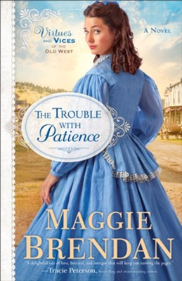 The Trouble with Patience #1   -     By: Maggie Brendan