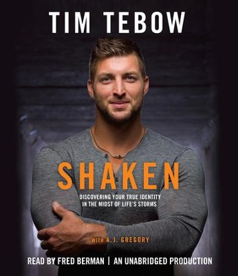 Shaken: Discovering Your True Identity in the Midst of Life's Storms unabridged audiobook on CD  -     Narrated By: Fred Berman     By: Tim Tebow