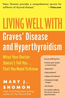 Living Well with Graves' Disease and Hyperthyroidism - eBook  -     By: Mary J. Shomon