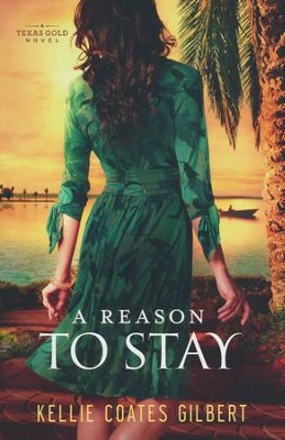 A Reason to Stay #3  -     By: Kellie Coates Gilbert