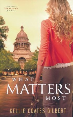 What Matters Most #4   -     By: Kellie Coates Gilbert