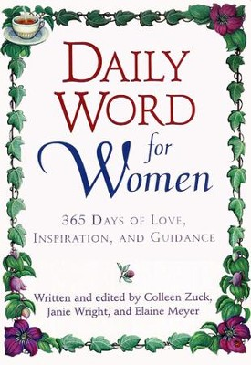 Daily Word for Women: 365 Days of Love, Inspiration, and Guidance  -     By: Colleen Zuck, Elaine Meyer, Janie Wright