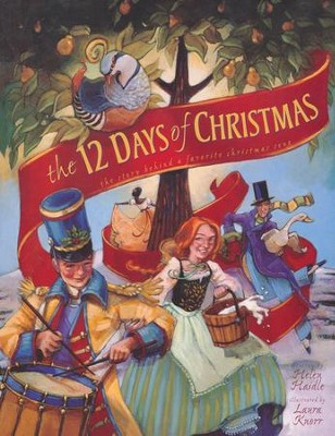 12 Days of Christmas: The Story Behind a Favorite Christmas Song  -     By: Helen Haidle