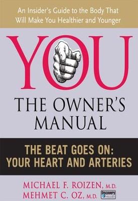 The Beat Goes On: Your Heart and Arteries - eBook  -     By: William F. Roizen M.D., Mehmet C. Oz M.D.