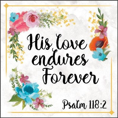 His Love Endures Forever Coaster  -