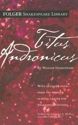 Titus Andronicus  -     By: William Shakespeare