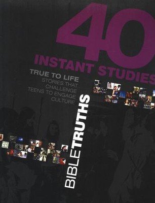 True to Life: 40 Instant Studies: Bible Truths  -