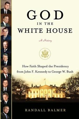 God in the White House: A History - eBook  -     By: Randall Balmer