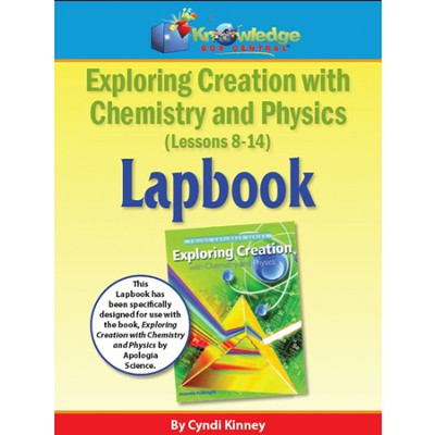 Apologia Exploring Creation with Chemistry and Physics Lapbook Lessons 8-14 Kit  -     By: Cyndi Kinney