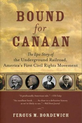 Bound for Canaan: The Epic Story of the Underground Railro - eBook  -     By: Fergus Bordewich