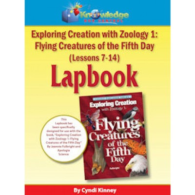 Apologia Exploring Creation with Zoology 1: Flying Creatures of the 5th Day Lessons7-14 Lapbook Kit  -     By: Cyndi Kinney