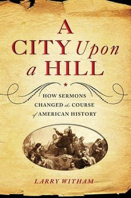 A City Upon a Hill - eBook  -     By: Larry Witham