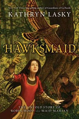 Hawksmaid: The Untold Story of Robin Hood and Maid Marian - eBook  -     By: Kathryn Lasky