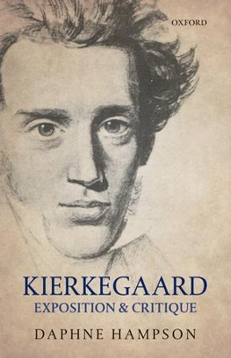 Kierkegaard: Exposition and Critique  -     By: Daphne Hampson