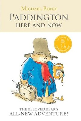 Paddington Here and Now - eBook  -     By: Michael Bond     Illustrated By: R.W. Alley