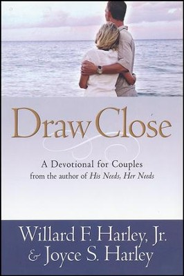 Draw Close: A Devotional for Couples  -     By: Willard F. Harley, Joyce S. Harley