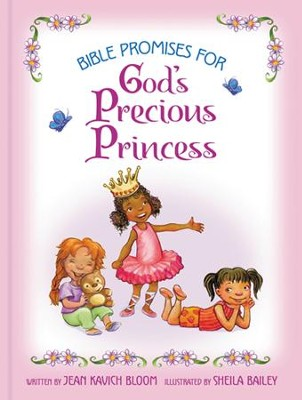 Bible Promises for God's Precious Princess  -     By: Jean Kavich Bloom     Illustrated By: Sheila Bailey