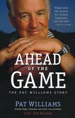 Ahead of the Game, revised and updated: The Pat Williams Story  -     By: Pat Williams, Jim Denney