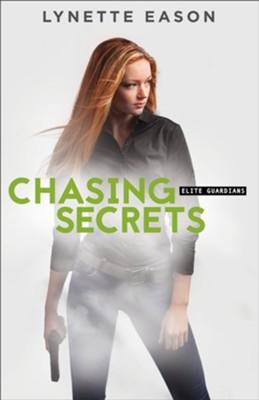Chasing Secrets #4  -     By: Lynette Eason