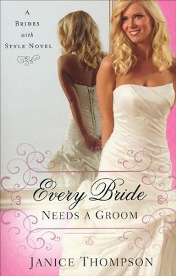 Every Bride Needs a Groom, Brides with Style Series #1   -     By: Janice Thompson