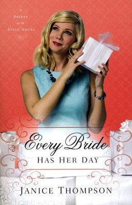 #3: Every Bride Has Her Day    -     By: Janice Thompson