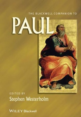 The Blackwell Companion to Paul  -     Edited By: Stephen Westerholm     By: Edited by Stephen Westerholm
