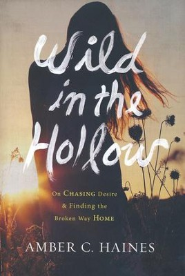 Wild in the Hollow  -     By: Amber C. Haines