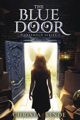 The Blue Door, The Threshold Series #1   -     By: Christa Kinde