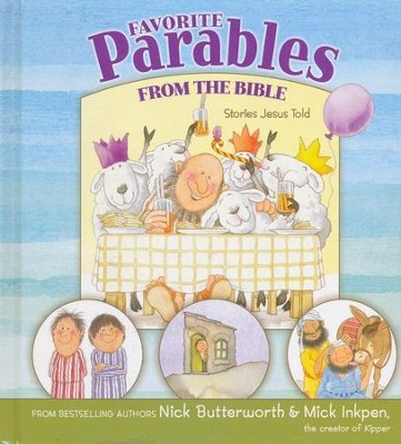 Favorite Parables from the Bible: Stories Jesus Told  -     By: Nick Butterworth, Mick Inkpen