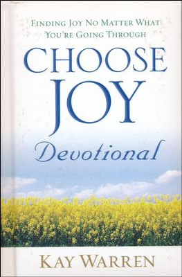 Choose Joy Devotional: Finding Joy No Matter What You're Going Through  -     By: Kay Warren