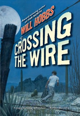 Crossing the Wire - eBook  -     By: Will Hobbs