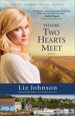 Where Two Hearts Meet #2   -     By: Liz Johnson