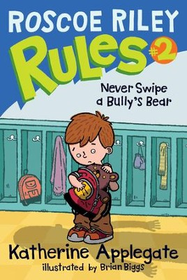 Roscoe Riley Rules #2: Never Swipe a Bully's Bear - eBook  -     By: Katherine Applegate     Illustrated By: Brian Biggs