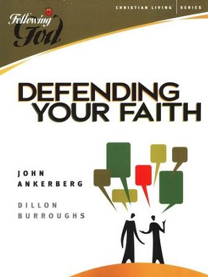 Defending Your Faith: Following God Series     -     By: John Ankerberg, Dillon Burroughs