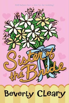 Sister of the Bride - eBook  -     By: Beverly Cleary