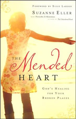 The Mended Heart: God's Healing for Your Broken Places  -     By: Suzanne Eller